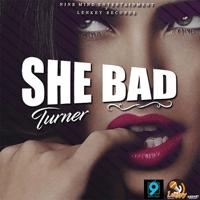 She Bad Turner
