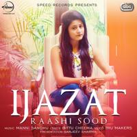 Ijazat (with Manni Sandhu) Raashi Sood
