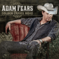 Free Download Adam Fears Golden Gravel Road Mp3