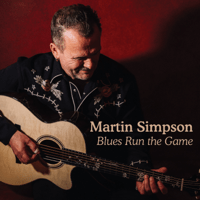 Blues Run the Game (Radio Edit) Martin Simpson