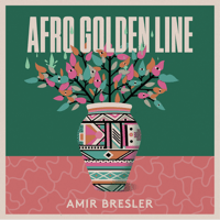 Afro Golden Line (feat. Sefi Zisling, Uzi Ramirez & Rejoicer) Amir Bresler