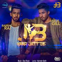 Yaar Jatt De (with Desi Routz) Jassie Gill & Babbal Rai