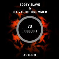 Asylum Booty Slave & D.A.V.E. The Drummer MP3