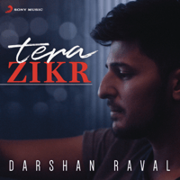 Tera Zikr Darshan Raval