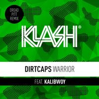 Warrior (feat. Kalibwoy) [Dread Pitt Remix] Dirtcaps