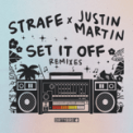 Free Download Strafe Set It Off (Justin Martin Remix) Mp3