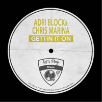 Gettin It On Adri Block & Chris Marina MP3