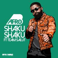 Shaku Shaku (feat. Team Salut) Afro B