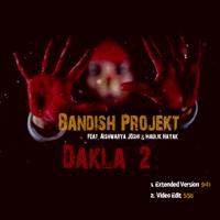 Dakla 2 (feat. Aishwarya Joshi & Maulik Nayak) [Extended Version] Bandish Projekt