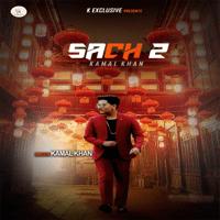 Sach 2 Kamal Khan MP3
