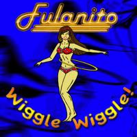 Wiggle Wiggle Fulanito
