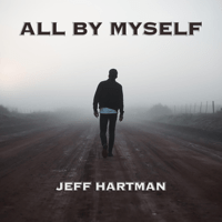 All by Myself Jeff Hartman MP3