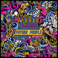 Music (Future People Remix) Upgrade MP3