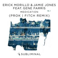 Medication (feat. Gene Farris) [Prok & Fitch Extended Remix] Erick Morillo & Jamie Jones MP3