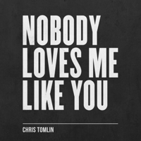 Goodness, Love And Mercy Chris Tomlin