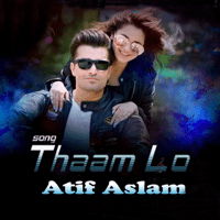Thaam Lo Atif Aslam MP3