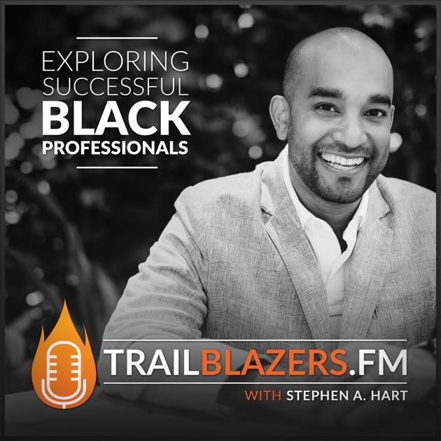 TrailblazersFM by Stephen A Hart on Apple Podcasts