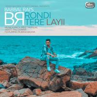 Rondi Tere Layii (feat. Rubina Bajwa & Preet Hundal) Babbal Rai song