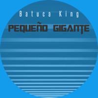 Pisadas Fuertes Batuca King