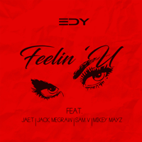 Feelin' U (feat. Jae.T, Jack Megraw, Sam V & Mikey Mayz) EDY