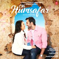 Oh Humsafar Neha Kakkar & Tony Kakkar MP3