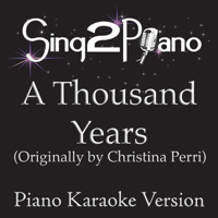 A Thousand Years (Originally Performed By Christina Perri) [Piano Karaoke Version] Sing2Piano