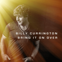 Bring It On Over Billy Currington MP3