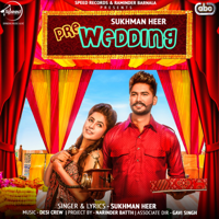 Pre Wedding (Viah Da Chaa) [with Desi Crew] Sukhman Heer