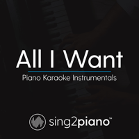 All I Want (Shortened - Originally Performed by Kodaline) [Piano Karaoke Version] Sing2Piano