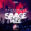 Free Download Kazzanova Savage Mode (feat. Marvelus Fame) Mp3