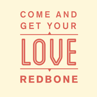 Come & Get Your Love Redbone