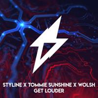 Get Louder Styline, Tommie Sunshine & Wolsh MP3