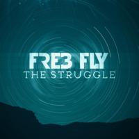The Struggle Fre3 Fly MP3