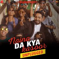 Naina Da Kya Kasoor (Unplugged) [From