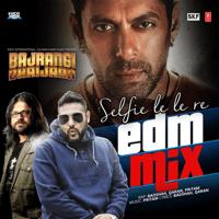 Selfie Le Le Re (EDM Mix) Badshah, Qaran & Pritam
