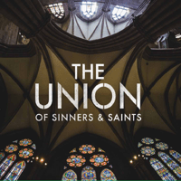 Rise Up The Union of Sinners and Saints