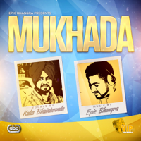 Mukhada (feat. Kaka Bhainiawala) Epic Bhangra MP3