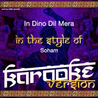 In Dino Dil Mera (In the Style of Soham) [Karaoke Version] Ameritz Indian Karaoke MP3
