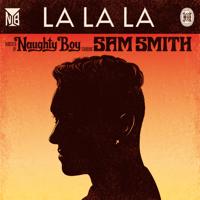 La La La (feat. Sam Smith) Naughty Boy