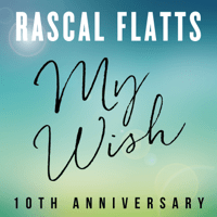 My Wish (10th Anniversary) Rascal Flatts MP3