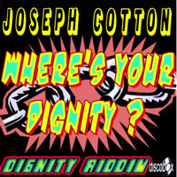 Where's Your Dignity Joseph Cotton song
