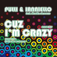 Cuz I'm Crazy (feat. Fiorella Ekwueme & Davide Altini) [Funky Beat Remix] Pulli & Ianniello