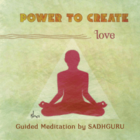 Power to Create: Love Sadhguru