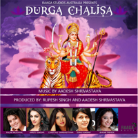 Durga Chalisa (feat. Akriti Kakkar, Palak Muchhal, Chaittali Shrivasttava, Sonu Kakkar & Bhumi Trivedi) Aadesh Shrivastava