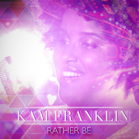 (No Place I'd) Rather Be Kam Franklin MP3