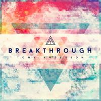 Breakthrough (Remastered) Tony Anderson