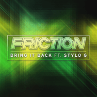 Bring It Back (feat. Stylo G) Friction
