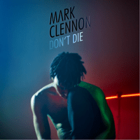 Don't Die Mark Clennon
