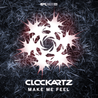 Make Me Feel Clockartz song