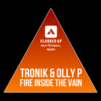 Fire Inside the Vain Tronik & Olly P